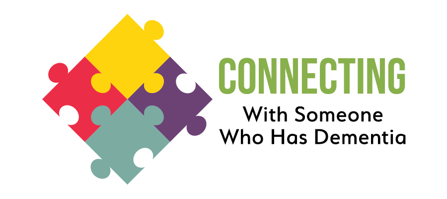 Connecting with Someone Who Has Dementia