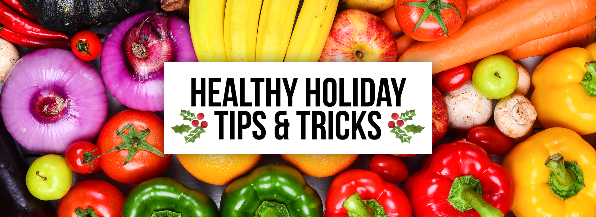 Stay Healthy This Holiday Season!